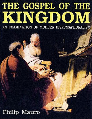 The Gospel of the Kingdom: An Examination of Dispensationalism