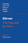 The Ego and Its Own by Max Stirner