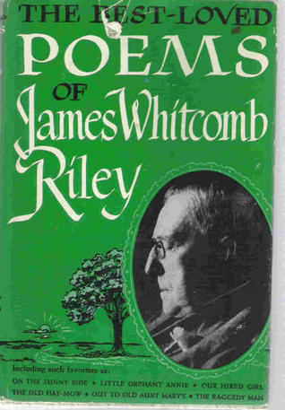 The Best Loved Poems of James Whitcomb Riley by James Whitcomb Riley