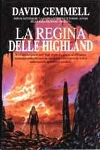 La regina delle Highland by David Gemmell