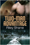 Two-Man Advantage by Riley Shane