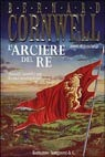 L'arciere del re by Bernard Cornwell