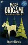 More Origami: The Art of Paper-Folding No. 2