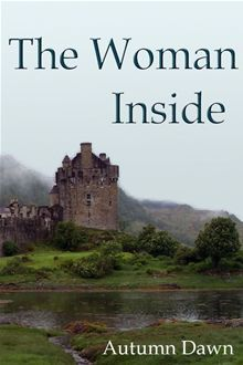 The Woman Inside by Autumn Dawn