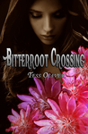 Bitterroot Crossing by Tess Oliver