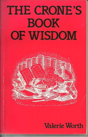 The Crone's Book of Wisdom by Valerie Worth