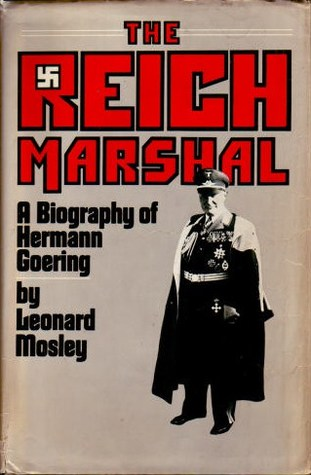 The Reich Marshal by Leonard Mosley