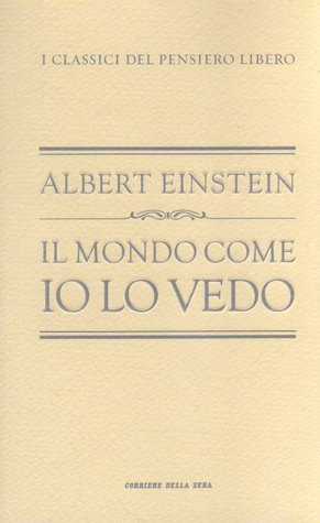 Il mondo come io lo vedo by Albert Einstein