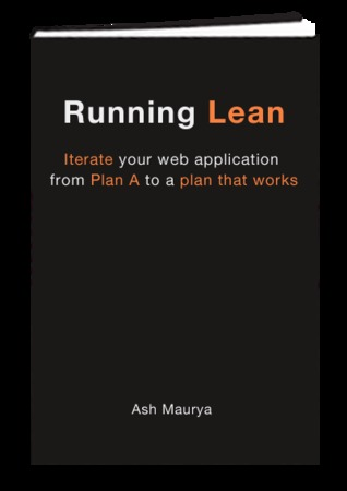 Running Lean - Iterate your web application from Plan A to a ... by Ash Maurya