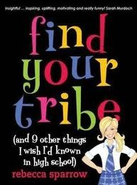 Find Your Tribe by Rebecca Sparrow