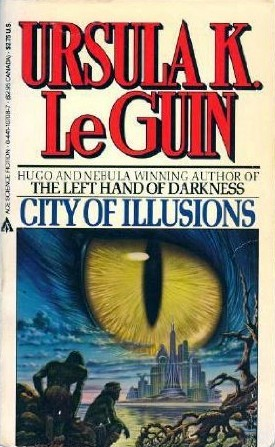 City Of Illusions by Ursula K. Le Guin