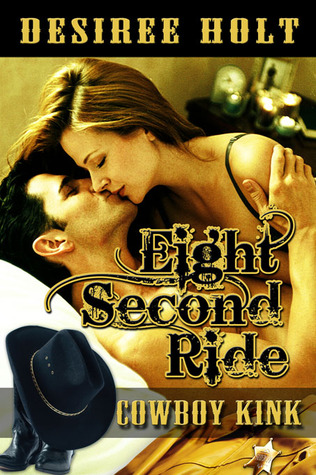 Eight Second Ride by Desiree Holt