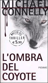 L'ombra del coyote by Michael Connelly