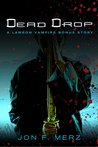 Dead Drop by Jon F. Merz
