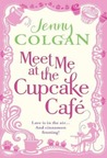 Meet Me at the Cupcake Caf (Meet Me at The Cupcake Caf, #1)