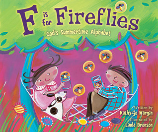 F Is for Fireflies: God's Summertime Alphabet