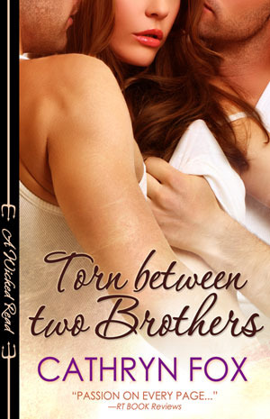 Torn Between Two Brothers by Cathryn Fox