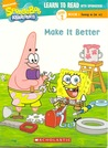 Make It Better (Learn to Read with SpongeBob, Level 2, #1)