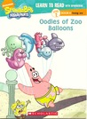 Oodles of Zoo Balloons (Learn to Read with SpongeBob, Level 2, #8)