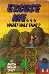 Excuse Me... What Was That?: Confused Recollections Of Things That Didn't Go Exactly Right