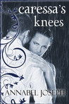 Caressa's Knees (Comfort Series, #2)