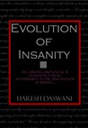 Evolution of Insanity by Haresh Daswani