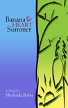 Banana Heart Summer by Merlinda Bobis