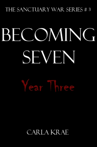 Becoming Seven: Year Three (The Sanctuary War, #2.3)