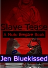 Slave Tease (A Mulu Empire Book #1)