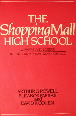 Shopping Mall High School: Winners and Losers in the Educational Marketplace