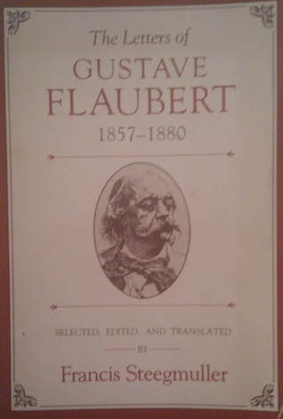 The Letters of Gustave Flaubert, 1857-1880 by Gustave Flaubert
