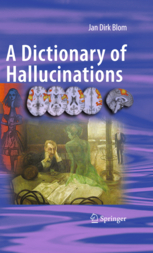 A Dictionary Of Hallucinations by Jan Dirk Blom
