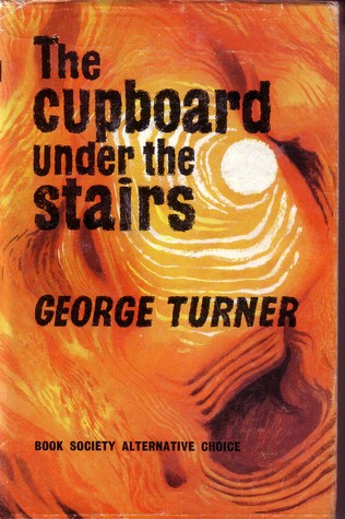 The Cupboard Under the Stairs by George Turner