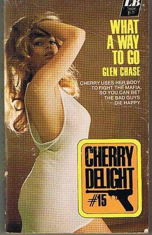 Cherry Delight: What a Way to Go (Cherry Delight, #15)