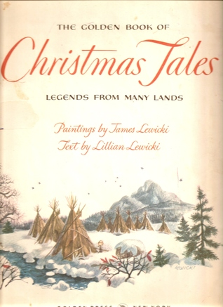 The Golden Book Of Christmas Tales by Lillian Lewicki