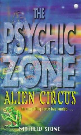Alien Circus (The Psychic Zone, #5)