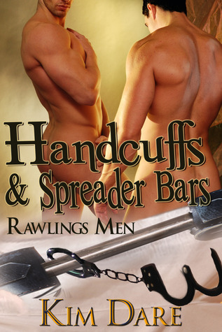 Handcuffs and Spreader Bars by Kim Dare