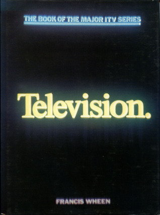 Television by Francis Wheen