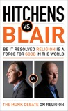 Hitchens vs. Blair: Be It Resolved Religion Is a Force for Good in the World