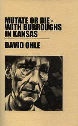 Mutate Or Die - With Burroughs In Kansas
