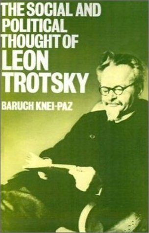 The Social and Political Thought of Leon Trotsky
