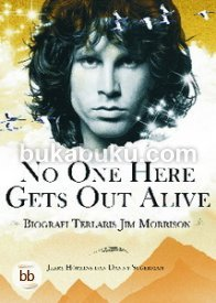 No One Here Gets Out Alive : Biografi Terlaris Jim Morrison