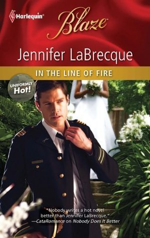In the Line of Fire (Harlequin Blaze #598) (Uniformly Hot!, #15)
