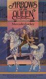 Arrows of the Queen by Mercedes Lackey