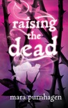 Raising the Dead by Mara Purnhagen