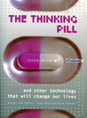 The Thinking Pill - and other technology that will change our lives