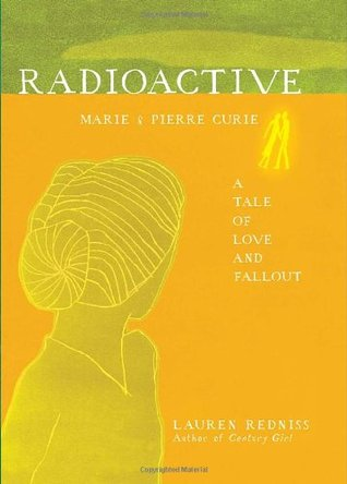 Radioactive by Lauren Redniss