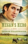 Megan's Hero: A Novel (The Callahans of Texas, #3)