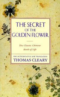 The Secret of the Golden Flower: The Classical Chinese Book of Life