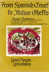From Spanish Court to Italian Ghetto; Isaac Cardoso: A Study in Seventeenth-Century Marranism and Jewish Apologetics